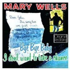 Mary Wells - Bye Bye Baby I Don't Want to Take a Chance [New CD]