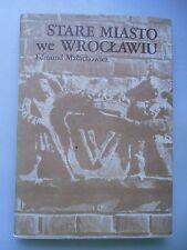 Stare Miasto we Wroclawiu Zniszczenie Odbudowa Program 1976 Breslau