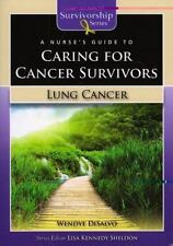 A Nurse's Guide to Caring for Cancer Survivors: Lung Cancer (Jones and Bartlett