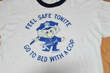 Vtg 1970s Ringer T Shirt Feel Safe Tonite Go to Bed with a Cop Made Usa Police M