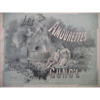 GUNG'L Joseph Les Amourettes (Amoretten-tanze) Piano ca1880 partition sheet musi