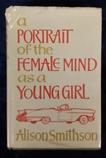 A PORTRAIT OF THE FEMALE MIND AS A YOUNG GIRL by ALISON SMITHSON - £3.25 UK POST