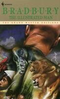 The Illustrated Man (Grand Master Editions) by Ray Bradbury