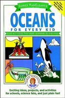 Janice VanCleave's Oceans for Every Kid: Easy Activities that Make Learning
