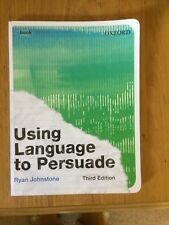 USING LANGUAGE TO PERSUADE RYAN JOHNSTONE THIRD EDITION