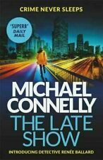 The Late Show, Michael Connelly, 2017 crime thriller Free P&P