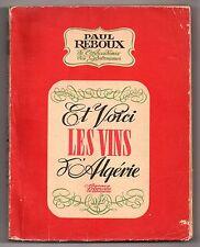 PAUL REBOUX L'ALGERIE ET SES VINS 1945 EO OENOLOGIE VITICULTURE