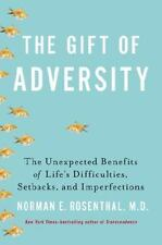 The Gift of Adversity: The Unexpected Benefits of Life's Difficulties,-ExLibrary