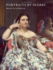 Portraits By Ingres Image of an Epoch MET Illustrated Art Book 1999