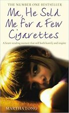 Ma, He Sold Me for a Few Cigarettes, Martha Long, Book, New Paperback