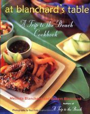 At Blanchards Table: A Trip to the Beach Cookbook by Melinda Blanchard, Robert