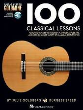 Guitar Lesson Goldmine. 100 Classical Lessons (Book/Online Audio) by Goldberg, J