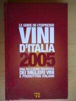 Vini d'Italia 2005 l'espresso guide guida produttori italiani cucina vino nuovo