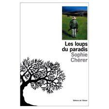 Les loups du paradis.Sophie CHERER.L'Olivier C003