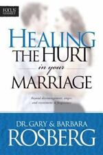 Healing the Hurt in Your Marriage by Rosberg, Gary, Rosberg, Barbara, Good Book