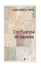 Confluencia de Papeles by Juan Tapia (2015, Paperback)