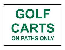 """Golf Carts on paths only Golf 12"""" x 8"""" Aluminum Sign Made in the USA"""