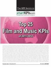 Top 25 Film and Music KPIs Of 2011-2012 by The KPI Institute (2013, Paperback)