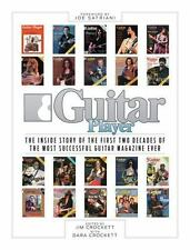 Guitar Player: the Inside Story of the First Two Decades of the Most...