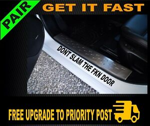 DONT SLAM DOOR SILL Sticker PAIR Decal YTB Funny Aussie Bogan JDM 4x4 Car