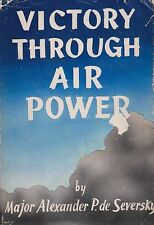 de Seversky VICTORY THROUGH AIR POWER (1942 Edition with Dust Jacket)
