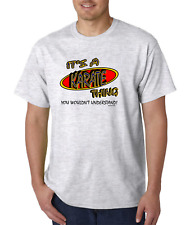Bayside Made USA T-shirt Occupational It's Karate Thing You Wouldn't Understand