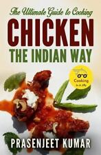 How to Cook Everything in a Jiffy: The Ultimate Guide to Cooking Chicken the...