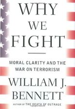 Why We Fight: Moral Clarity and the War on Terrori