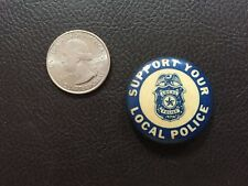 VINTAGE SUPPORT YOUR LOCAL POLICE POLITICAL CAUSE PINBACK BUTTON
