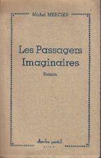 Michel MERCIER . LES PASSAGERS IMAGINAIRES . Roman 1952 .
