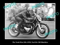 OLD HISTORIC MOTORCYCLE PHOTO OF NOEL ORR RACING HIS 500 MATCHLESS, 1958 N/WEST