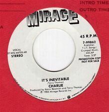 1983 CHARLIE IT'S INEVITABLE MIRAGE PROMO 45 #7-99862 VG+