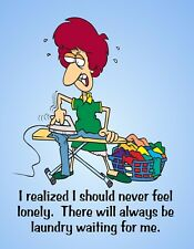 METAL FRIDGE MAGNET Never Lonely Laundry Waiting For Me Friend Family Humor