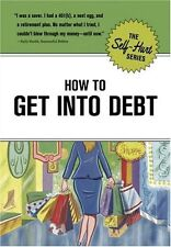 How to Get into Debt (Self-Hurt)
