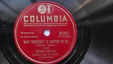 Frank Sinatra 78rpm Single 10-inch Columbia Records #37251 Why Shouldn't It...
