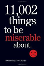 11,002 Things to Be Miserable About: The Satirical Not-So-Happy Book by Lia Rome