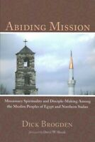 Abiding Mission : Missionary Spirituality and Disciple-Making Among the Musli...