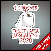 "I Survived The Toilet Paper Apocalypse 2020 Vinyl Decal Sticker 5"" Funny Car Van"