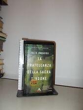 NAVARRO J. -  LA FRATELLANZA DELLA SACRA SINDONE - MITI MONDADORI
