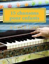 15 Chansons Pour Enfants : Avec Accompagnement Au Piano by Andantino (2015,...