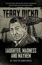 Laughter, Madness and Mayhem Terry Dicko Paperback TRUE CRIME AUTOBIOGRAPHY 2018