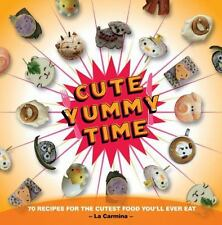 Cute Yummy Time: 70 Recipes for the Cutest Food You'll Ever Eat-ExLibrary