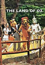 The Land of Oz [Images of Modern America] [NC] [Arcadia Publishing]