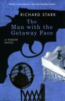 The Man with the Getaway Face: A Parker Novel (Parker Novels) by Stark, Richard