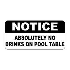 Notice Absolutely No Drinks On Pool Table Vintage Style Metal Sign - 8 X 12 In