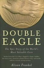 Double Eagle: The Epic Story of the World's Most Valuable Coin-ExLibrary