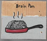 N. Scott Carroll Brain Pan Weird Kitchen Pun wood folk pop lowbrow art painting