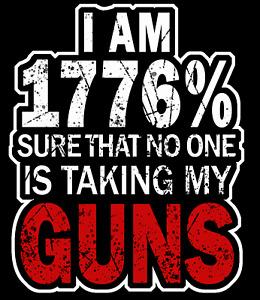 1776 Percent Sure No One Is Taking My Guns Sticker Pro Gun Pro NRA decal