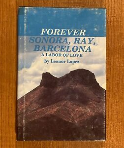 FOREVER SONORA, RAY, BARCELONA: A Labor of Love by Leonor Lopez (HC/DJ)