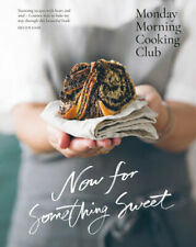 NEW Now for Something Sweet By Monday Morning Cooking Club Hardcover
